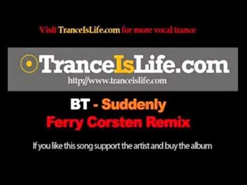 BT feat Christian Burns Suddenly Ferry Corsten Remix