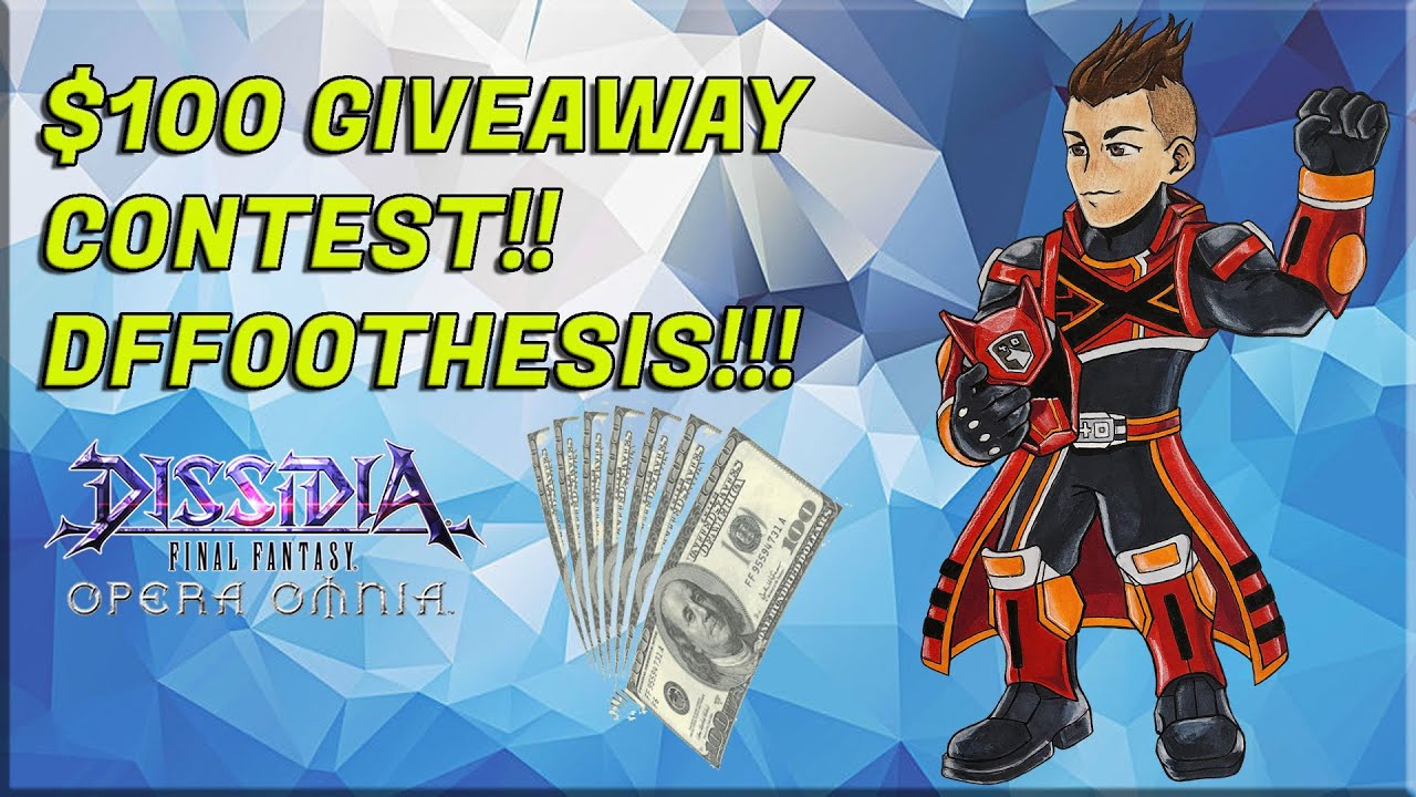 Dissidia Final Fantasy: Opera Omnia $100 GIFT CARD GIVEAWAY CONTEST!! DFFOOTHESIS!!