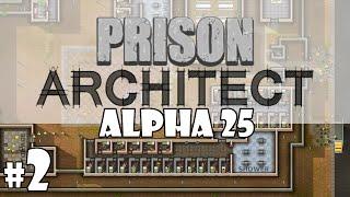 Prison Architect Alpha 25 - Episode 2 - Cash Woes