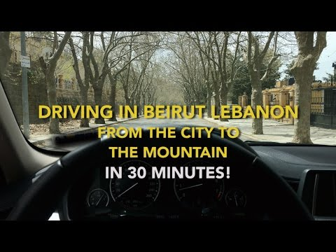 When Driving in Beirut Lebanon - from the City to the Mountain in 30 Minutes!