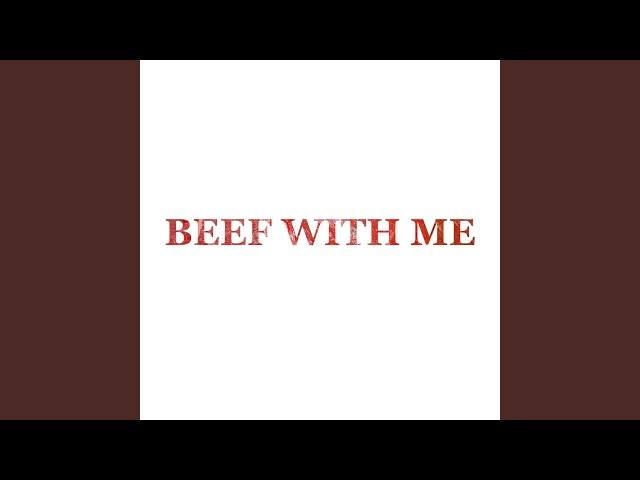 Beef With Me