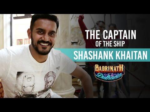 The captain of the ship - Shashank Khaitan | Badrinath Ki Dulhania | Varun Dhawan | Alia Bhatt Mp3
