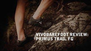 Vivobarefoot Review: Primus Trail FG [2018]