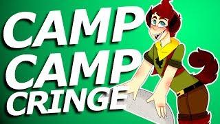 CAMP CAMP CRINGE