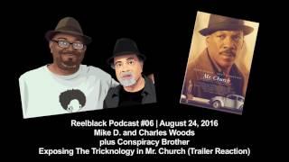 Reelblack Podcast #6 - Exposing Tricknology in Mr. Church (Magic Negro Trailer Reaction)