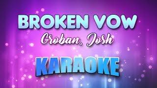 Groban, Josh - Broken Vow (Karaoke & Lyrics)