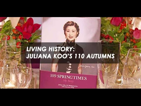 Living History: Juliana Koo's 110 Autumns