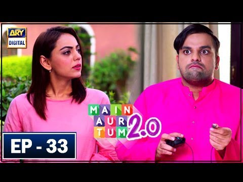 Main Aur Tum 2.0 Episode 33 - 14th April 2018 - ARY Digital Drama