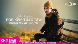 Khwb Yaj 'Pob Kws Tuag Taw' (KARAOKE/INSTRUMENTAL)