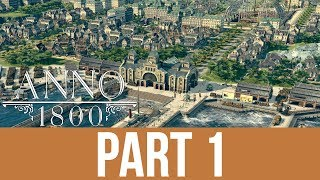 ANNO 1800 CAMPAIGN PART 1 (Full Game)