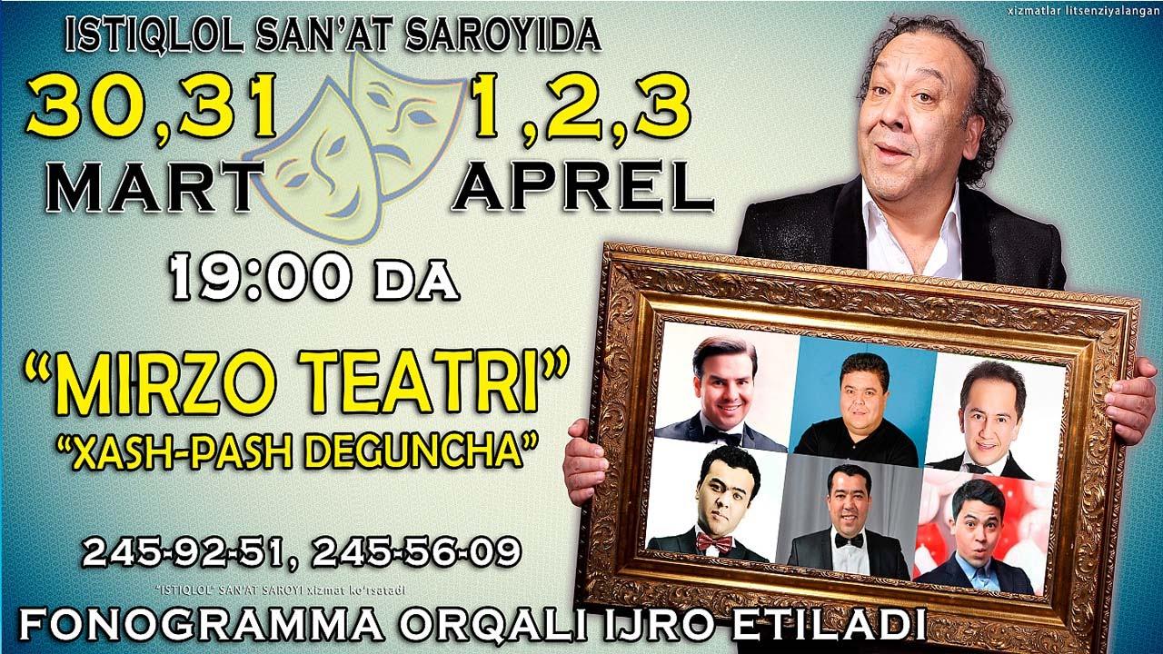 Mirzo teatri - Xash pash deguncha konsert dastur reklamasi | 30-31 MART 1-2-3 APREL 2015
