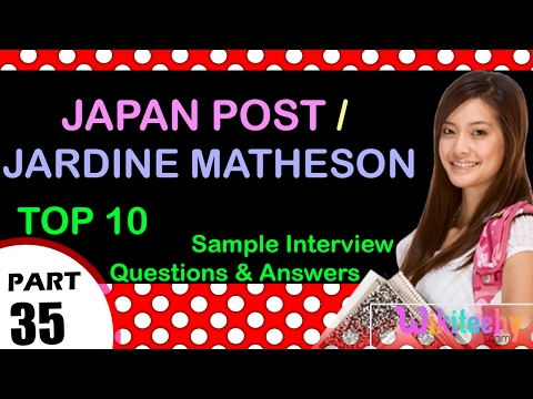 japan post | jardine matheson top most interview questions and answers for freshers / experienced