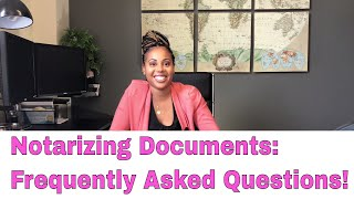 Notarizing Documents: Frequently Asĸed Questions!