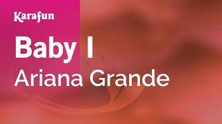 Karaoke Baby I - Ariana Grande *