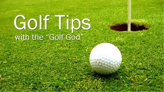 Golf Tips From The Golf God