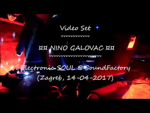 NINO GALOVAC @ Electronic SOUL @ SoundFactory (Zagreb, 14 04 2017