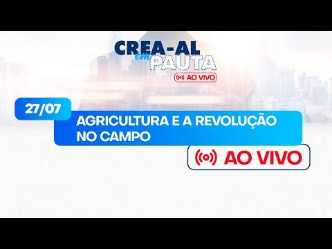 Agricultura e a Revolução no Campo - Crea-AL em Pauta