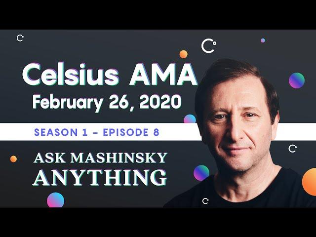 Ask Mashinsky Anything, AMA #4 - February 26, 2020
