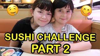 SUSHI CHALLENGE PART 2