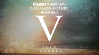 Daniel Wanrooy & Ad Brown ft. Ghost Wars - Paradise (Mazare Remix)