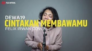 Download lagu Cintakan Membawamu - Dewa19 ( Felix Cover )