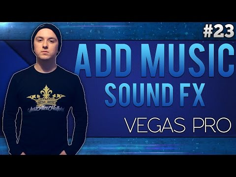 Sony Vegas Pro 13: How To Add Music & Sound FX - Tutorial #23