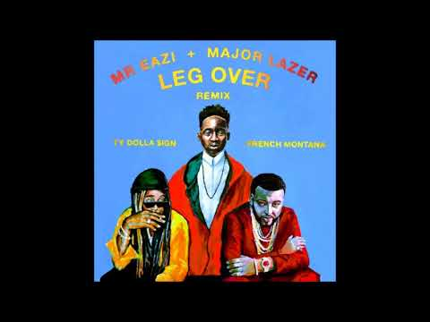 Major Lazer Ft. Ty Dolla $ign Ft. French Montana - Leg Over [HQ]