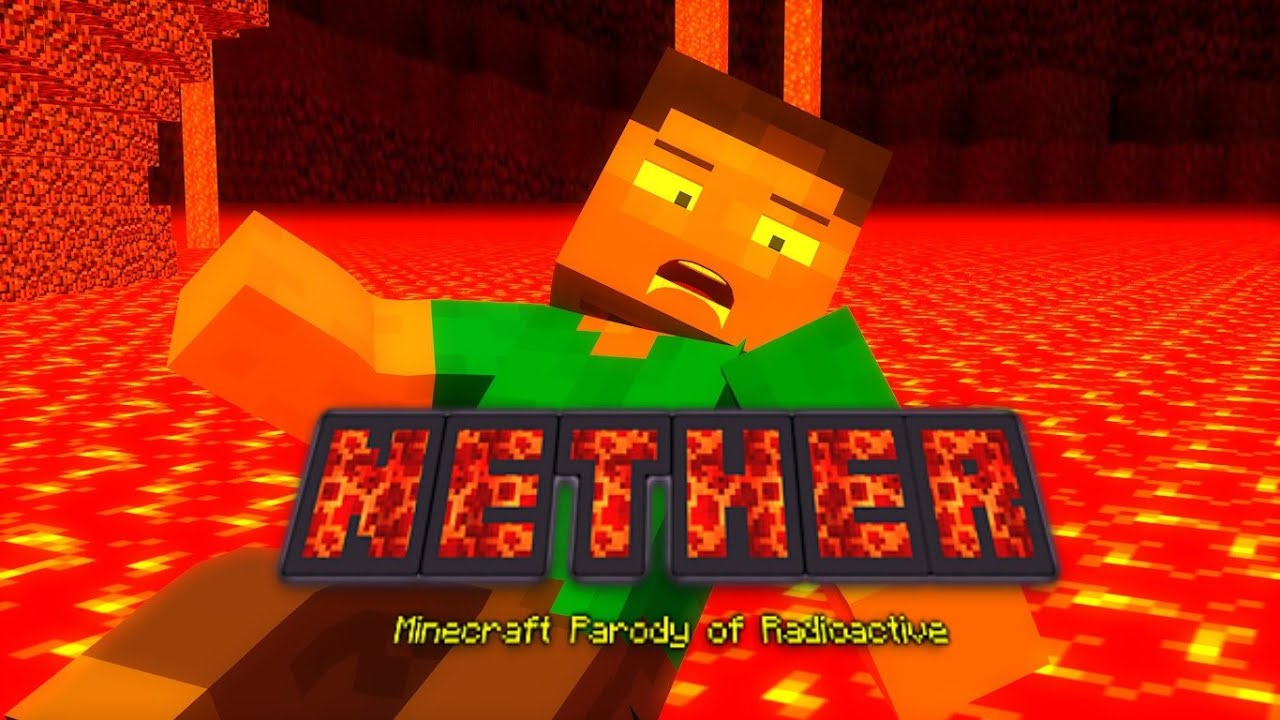 Nether A Minecraft Parody Of Radioactive By Imagine Dragons Top Best Minecraft Parody