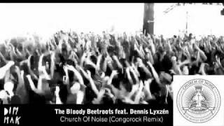 The Bloody Beetroots feat. Dennis Lyxzén - Church of Noise (Congorock Remix)