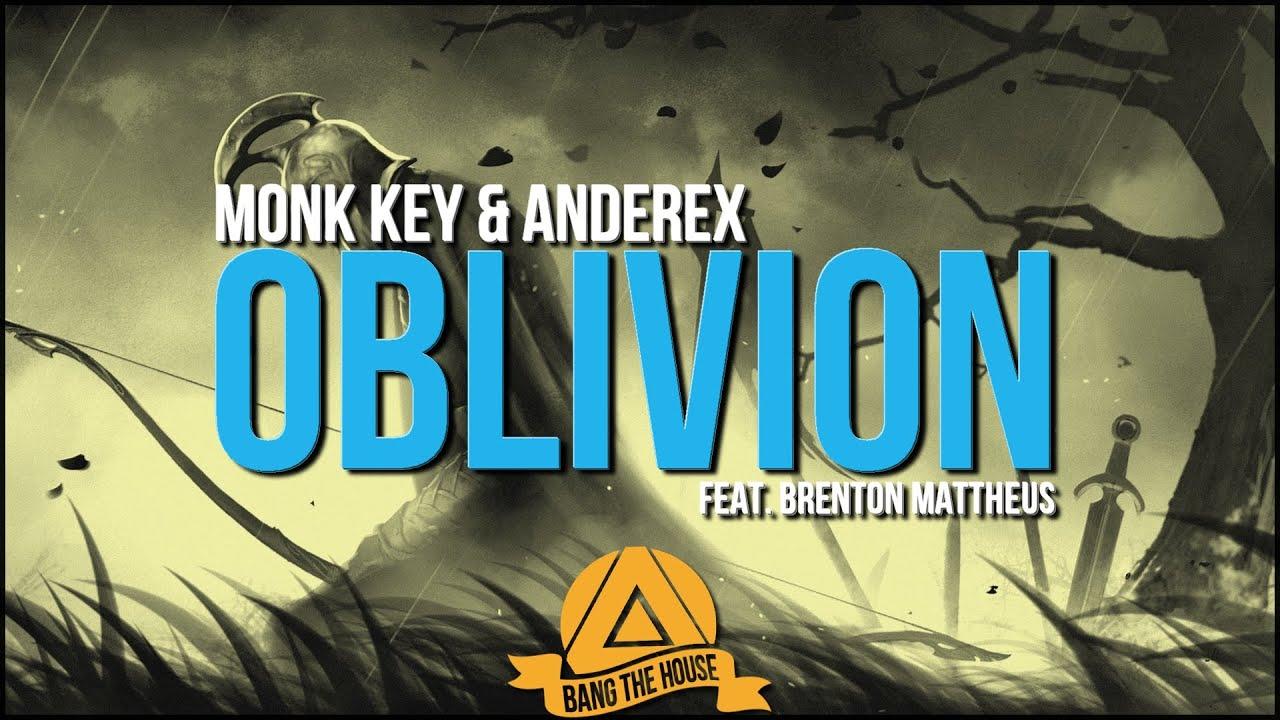 Monk Key & Anderex - Oblivion (feat. Brenton Mattheus)