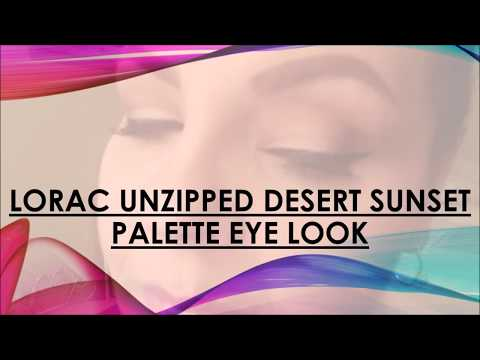 Makeup Discovery - Lorac Unzipped Desert Sunset Palette - Swatches - Demo - Review