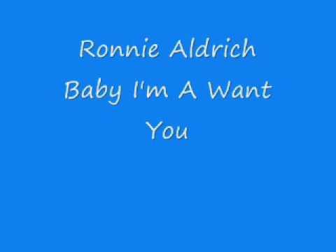 Ronnie Aldrich  Ba Im A Want You