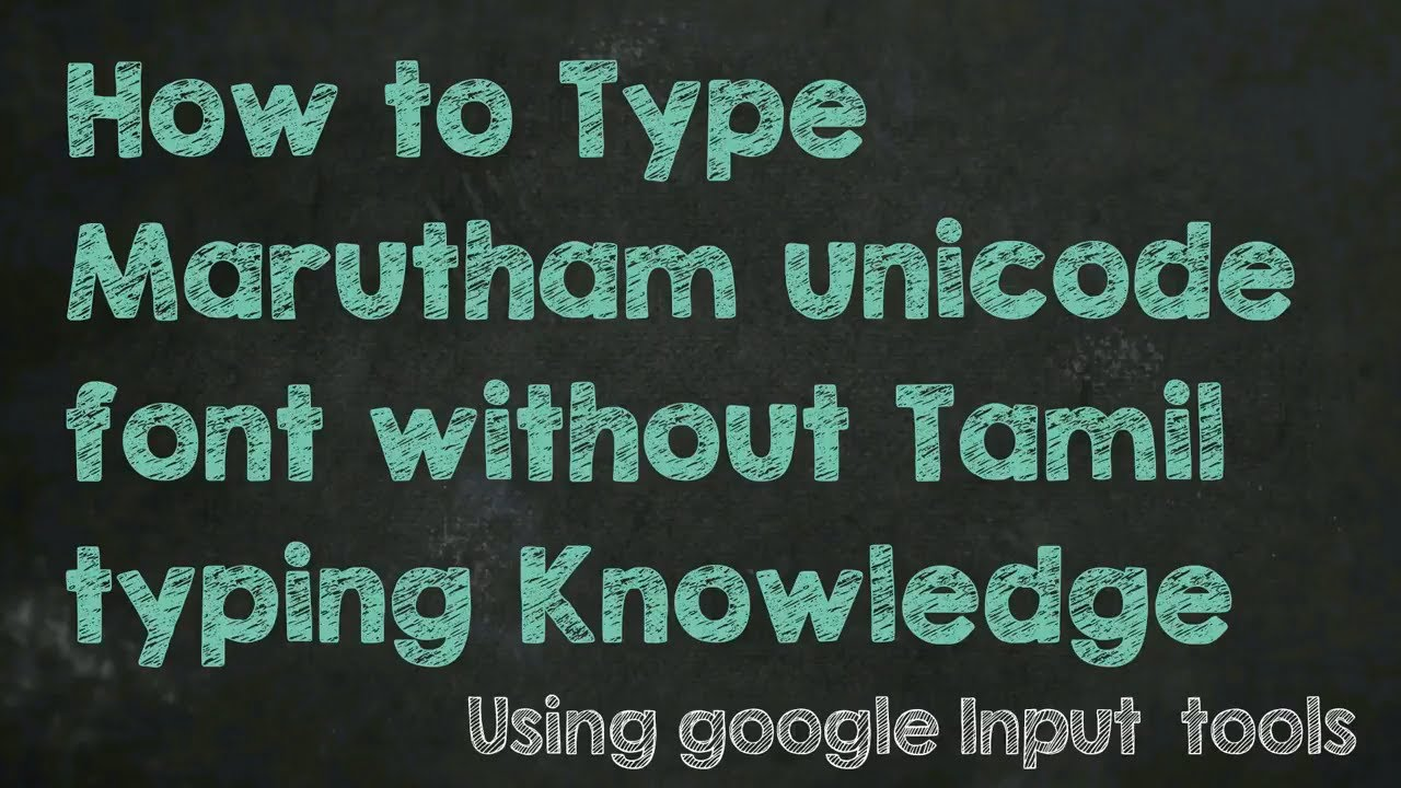 GOVT NEW MARUTHAM UNICODE FONT TYPE WITHOUT TAMIL TYPING KNOWLEDGE