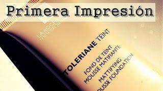 First Impressions: Base Toleriane Teint Mousse La Roche-Posay | Primera impresión y review