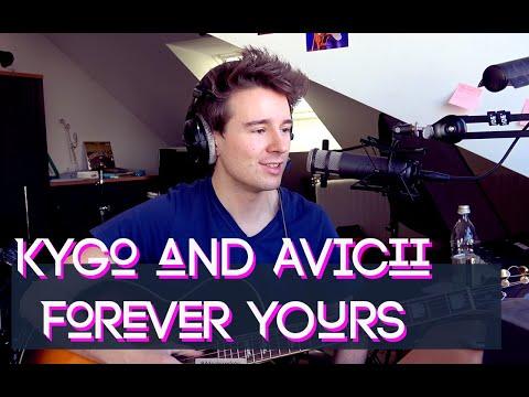 Forever Yours (AVICII Tribute) - Kygo, Avicii, Sandro Cavazza - Acoustic Cover