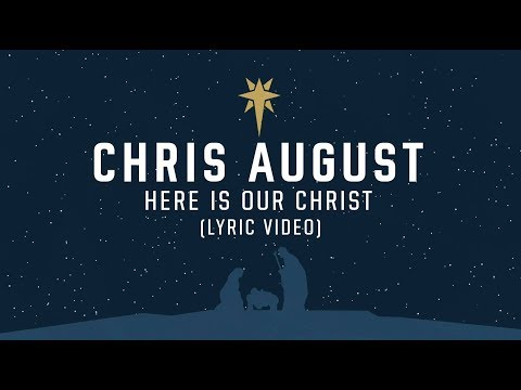 Chris August - Here Is Our Christ (Official Lyric Video)