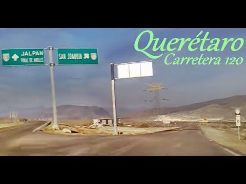 Queretaro, carretera 120 San Juan del Rio&Jalpan de Serra-Vizarron-carretera a San Joaquin