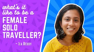 🙋♀️  What's it like to be a female solo traveller? Dabung Girl Talk by Ila Reddy