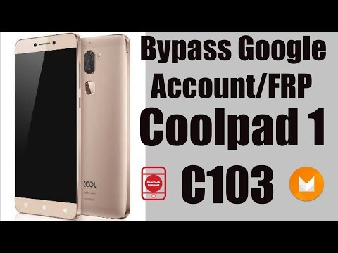 Bypass Google Account Coolpad 1 C103 | Marshmallow 6 0 1