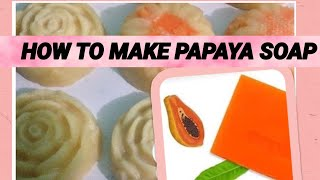 HOW To Make Handmade PAPAYA SOAP - DIY