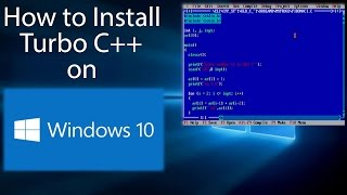 How To Install Turbo C++ on Windows 10 (64bit+32bit) [Download link]