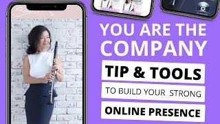 You are the Company: Tips and Tools to Build Your Strong Online Presence for Classical Musicians