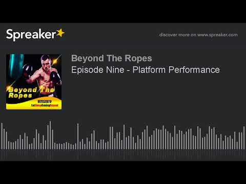 Episode Nine - Platform Performance