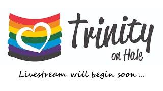 Trinity on Hale - July 25, 2021