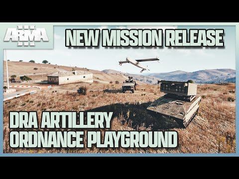 ArmA 3    DRA Ordnance Playground - NEW Drongo's Artillery Demonstartion & BOO Walkthrough  