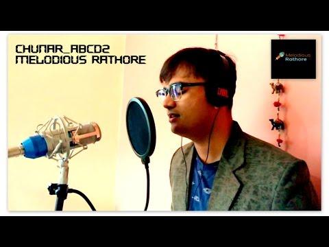Chunar | Disney's ABCD2 | Melodious Rathore Version