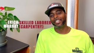 Workforce Wednesday #6 - Erick Murray - Skilled Laborer (Carpentry)