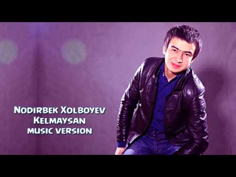 Nodirbek Xolboyev - Kelmaysan | Нодирбек Холбойев - Келмайсан (music version)