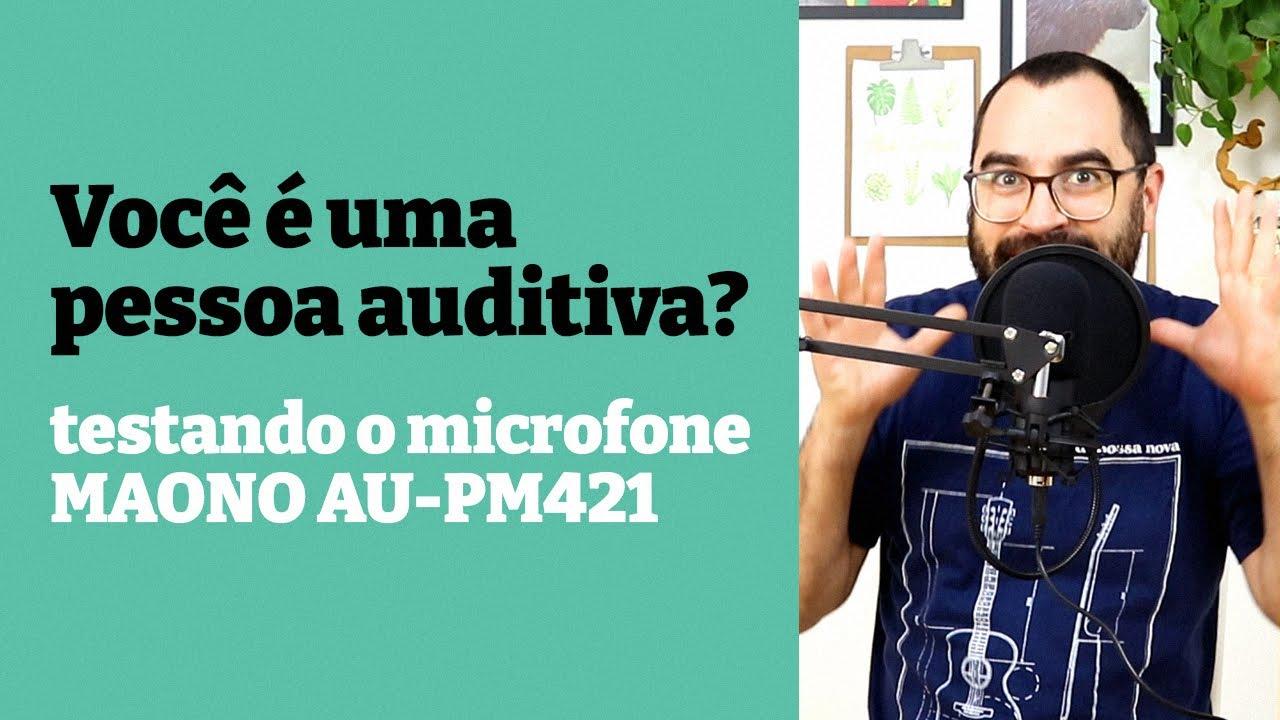 Você é uma pessoa auditiva? Teste do microfone MAONO AU-PM421
