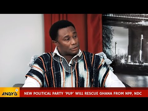 The leader of new political party 'PUP' will rescue Ghana from NPP, NDC